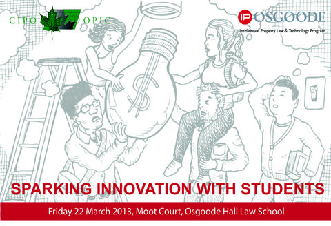 Sparking Innovation With Students (IPOsgoode 2013)
